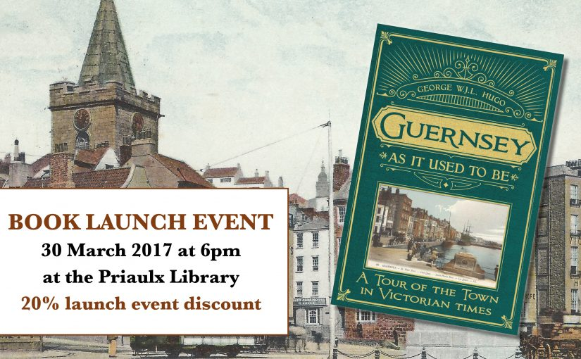 Book Launch Event: Guernsey As It Used To Be – Priaulx Library, 30 March